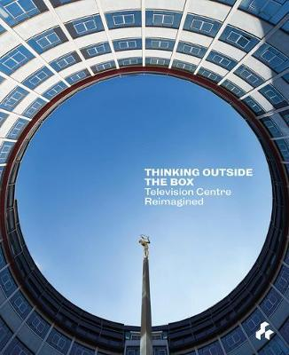 Thinking Outside the Box: Television Centre Reimagined by Jonathan Ball