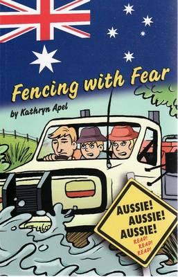 Fencing with Fear by Kathryn Apel