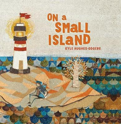 On A Small Island by Kyle Hughes-Odgers