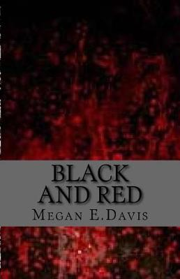 Black and Red by Megan E Davis