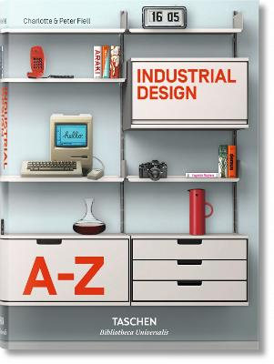 Industrial Design A-Z by Charlotte & Peter Fiell