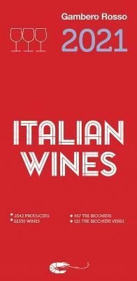 Italian Wines 2021 by Gambero Rosso Inc