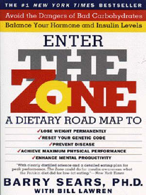 Enter the Zone by Barry Sears