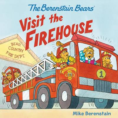 The Berenstain Bears Visit the Firehouse by Mike Berenstain