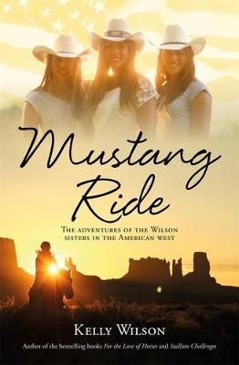 Mustang Ride by Kelly Wilson