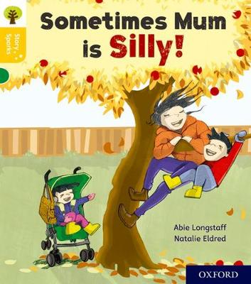Oxford Reading Tree Story Sparks: Oxford Level 5: Sometimes Mum is Silly by Abie Longstaff