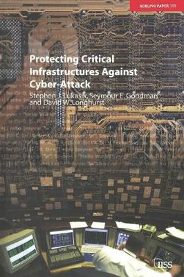 Protecting Critical Infrastructures Against Cyber-Attack book