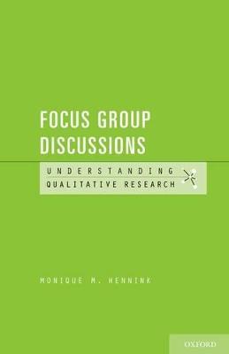 Understanding Focus Group Discussions by Monique M. Hennink
