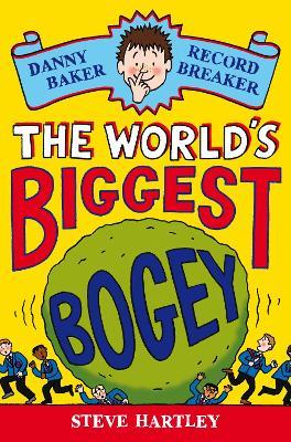 Danny Baker Record Breaker (1): The World's Biggest Bogey by Steve Hartley