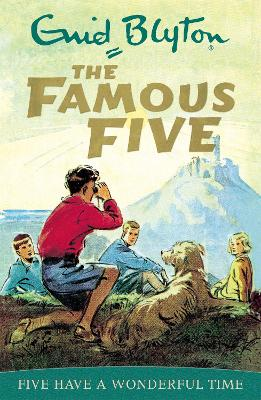 Famous Five: Five Have A Wonderful Time by Enid Blyton