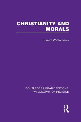 Christianity and Morals by Edward Alexander Westermarck