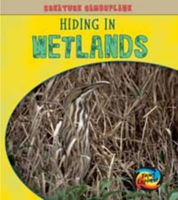Hiding in Wetlands by Deborah Underwood