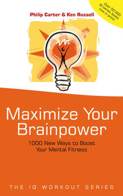 Maximize Your Brainpower by Philip J. Carter