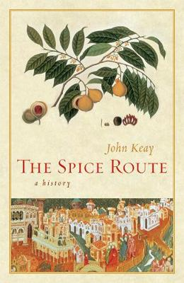 The Spice Route by John Keay