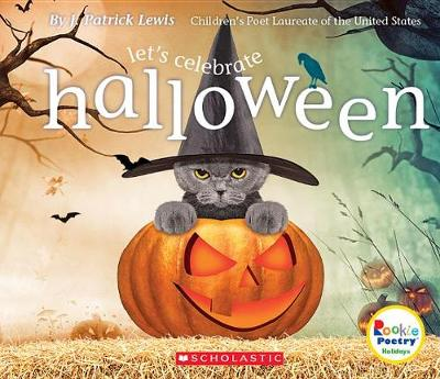 Let's Celebrate Halloween by J. Patrick Lewis