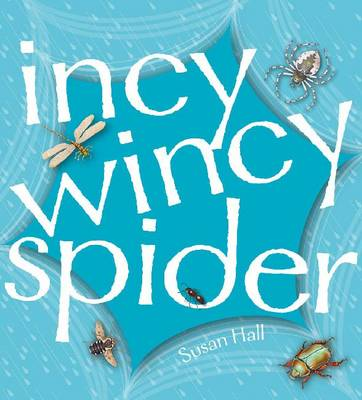 Incy Wincy Spider by Susan Hall