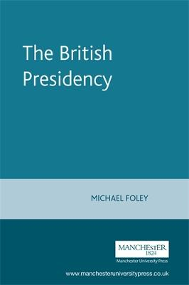 The British Presidency by Michael Foley