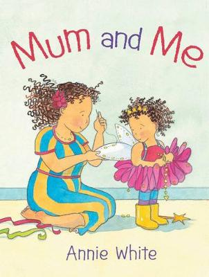 Mum and Me by Annie White