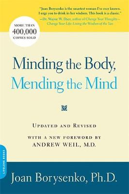 Minding the Body, Mending the Mind by Joan Z. Borysenko