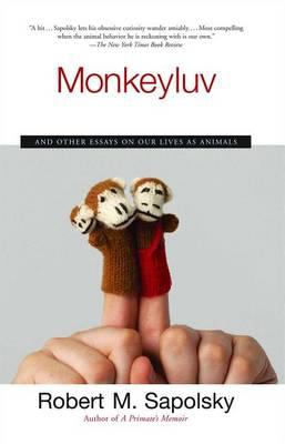 Monkeyluv by Robert M Sapolsky