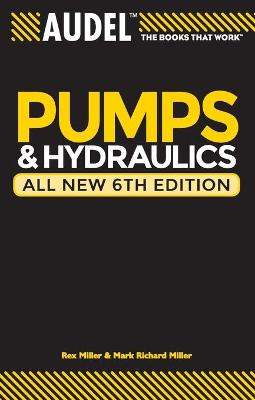 Audel Pumps and Hydraulics by Rex Miller