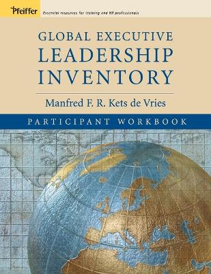 Global Executive Leadership Inventory Participant's Workbook by Manfred F. R. Kets de Vries