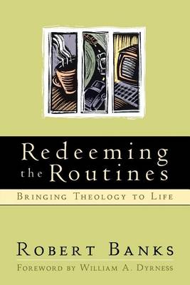 Redeeming the Routines by Robert Banks