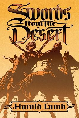 Swords from the Desert by Harold Lamb