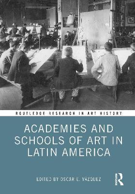 Academies and Schools of Art in Latin America book