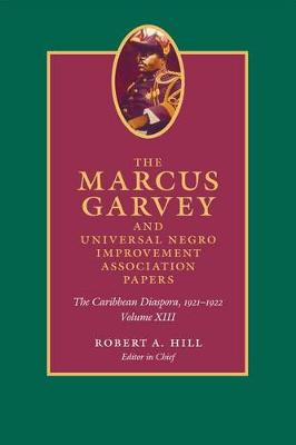 Marcus Garvey and Universal Negro Improvement Association Papers, Volume XIII by Marcus Garvey