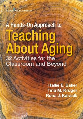 A Hands-on Approach to Teaching about Aging by Hallie Baker