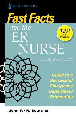 Fast Facts for the ER Nurse: Guide to a Successful Emergency Department Orientation book