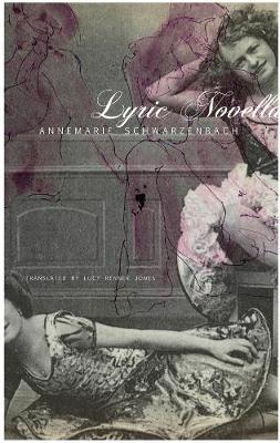 Lyric Novella by Annemarie Schwarzenbach