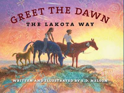 Greet the Dawn by S. D. Nelson