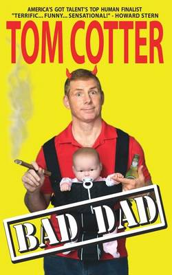 Bad Dad by Tom Cotter