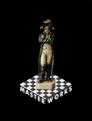 MASTER WORKS: Rare and Beautiful Chess Sets of the World book