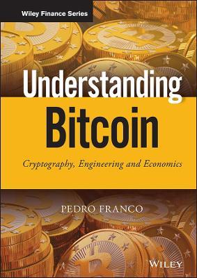Understanding Bitcoin by Pedro Franco