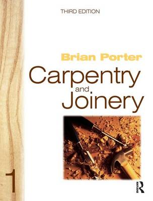 Carpentry and Joinery 1, 3rd ed by Brian Porter