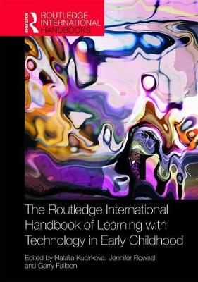 The Routledge International Handbook of Learning with Technology in Early Childhood by Natalia Kucirkova