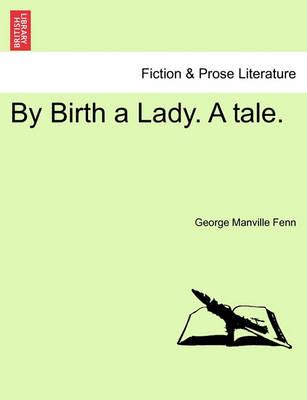 By Birth a Lady. a Tale. book