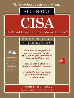 CISA Certified Information Systems Auditor All-in-One Exam Guide, Third Edition by Peter Gregory