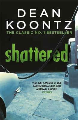 Shattered by Dean Koontz