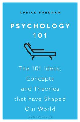 Psychology 101: The 101 Ideas, Concepts and Theories that Have Shaped Our World by 2 Adrian Furnham