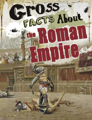 Gross Facts About the Roman Empire book
