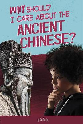 Why Should I Care About the Ancient Chinese? by Claire Throp