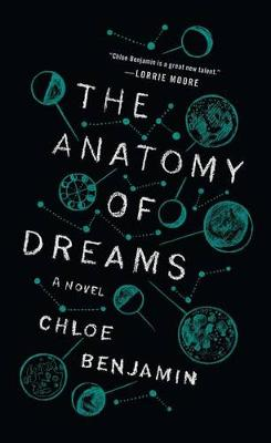 Anatomy of Dreams by Chloe Benjamin