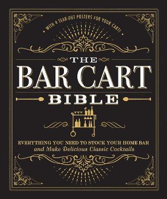 The Bar Cart Bible by Adams Media