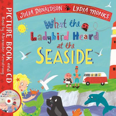 What the Ladybird Heard at the Seaside: Book and CD Pack by Julia Donaldson
