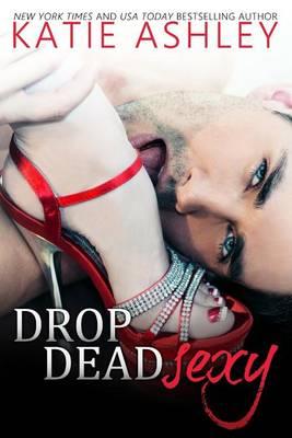 Drop Dead Sexy by Katie Ashley