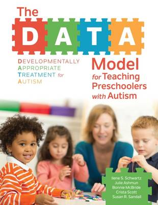 The DATA Model for Teaching Preschoolers with Autism by Ilene S. Schwartz